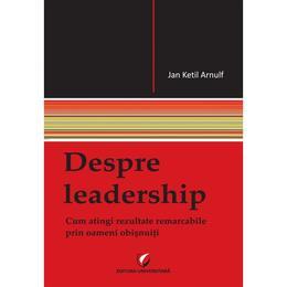 Despre leadership - Jan Ketil Arnulf, editura Universitara