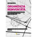 Organizatia reinventata - Frederic Laloux, editura Vellant