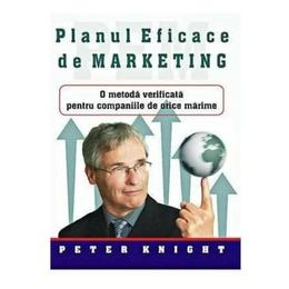 Planul eficace de marketing - Peter Knight, editura All