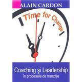 Coaching si leadership in procesele de tranzitie - Alain Cardon, editura Bmi