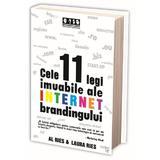 Cele 11 legi imuabile ale internet brandingului - Al Ries, Laura Ries, editura Brandbuilders Grup