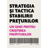 Strategia si tactica stabilirii preturilor - Thomas T. Nagle. John E. Hogan, editura Brandbuilders Grup