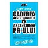 Caderea advertisingului si ascensiunea PR-ului - Al Ries, Laura Ries, editura Brandbuilders Grup