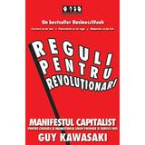 Reguli pentru revolutionari - Guy Kawasaki, Michele Moreno, editura Brandbuilders Grup