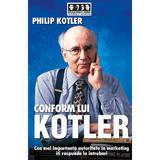Conform lui Kotler - Philip Kotler, editura Brandbuilders Grup