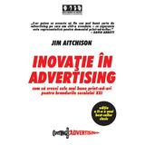 Inovatie in advertising - Jim Aitchison, editura Brandbuilders Grup