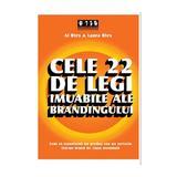 Cele 22 de legi imuabile ale brandingului - Al Ries & Laura Ries, editura Brandbuilders Grup