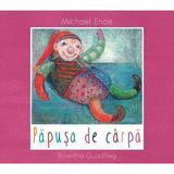 Papusa de carpa - Michael Ende, Roswitha Quadflieg, editura Grupul Editorial Art