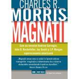 Magnatii - Charles R. Morris, editura Litera