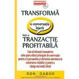 Transforma o Conversatie Lejera Intr-o Tranzactie Profitabila - Don Gabor, editura Business Tech