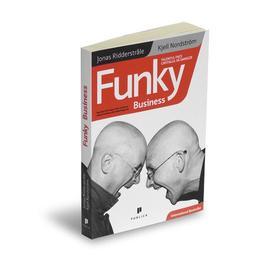 Funky Business - Jonas Ridderstrale, Kjell Nordstrom, editura Publica