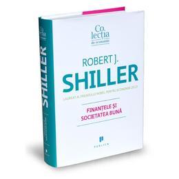 Finantele si societatea buna - Robert J. Shiller, editura Publica