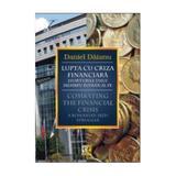 Lupta cu criza financiara - Daniel Daianu, editura Rosetti Educational