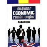 Dictionar Economic Roman-Englez - Dan Dumitrescu, editura Akademos Art