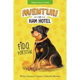 Aventuri la Ham Hotel. Fido, fortosul - Shelley Swanson Sateren, editura Litera