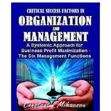 Critical Success Factors In Organization And Management - Constantin Mihaescu, editura Createspace Sua