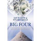 Big Four - Ian D. Gow, Stuart Kells, editura Rao