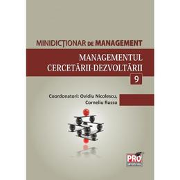 Minidictionar De Management 9: Managementul CercetariI-Dezvoltarii - Ovidiu Nicolescu, editura Pro Universitaria