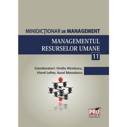 Minidictionar De Management 11: Managementul Resurselor Umane - Ovidiu Nicolescu, editura Pro Universitaria