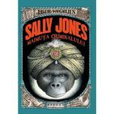 sally jones maimuta criminalului - jakob wegelius