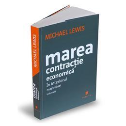 Marea contractie economica - Michael Lewis, editura Publica