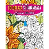 Coloreaza si inrameaza: Lumea florilor, editura Anteea