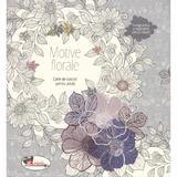 Motive florale - Carte de colorat pentru adulti, editura Aramis