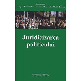 juridicizarea-politicului-jacques-commaille-laurence-dumoulin-cecile-robert-editura-institutul-european-1.jpg