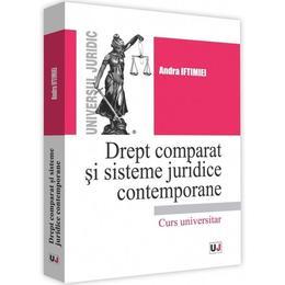 Drept comparat si sisteme juridice contemporane - Andra Iftimiei, editura Universul Juridic