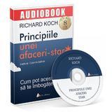 CD Principiile unei afaceri-star - Richard Koch, editura Act Si Politon