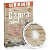 Audiobook. Secrete de la Capra Chicotitoare - Shann Nix Jones, editura Act Si Politon