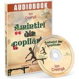 Audiobook. Amintiri din copilarie. Lectura: Nae Alexandru, editura Act Si Politon