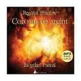 Cd Regatul Piticilor - Coroana De Argint - Bogdan Pascal, editura Act Si Politon