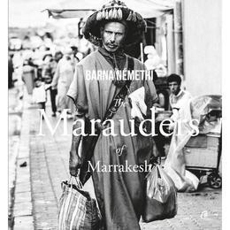 The Marauders of Marrakesh - Barna Nemethi, editura Curtea Veche