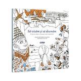 Sa visam si sa desenam - Victoire Bourgois, editura Lifestyle