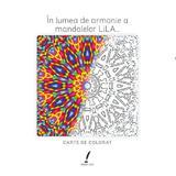 In lumea de armonie a mandalelor Lila... - Carte de colorat, editura Lila