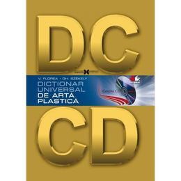 Dictionar universal de arta plastica + CD - V. Florea, Gh. Szekely, editura Litera