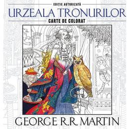 Urzeala tronurilor - George R.R. Martin - Carte de colorat, editura Litera