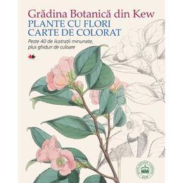 Gradina Botanica din Kew. Plante cu flori. Carte de colorat, editura Litera