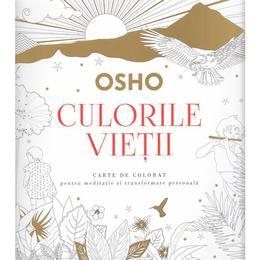 Culorile vietii - Osho, editura Litera