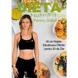 Dieta NutriFitUp pentru Slabit - Iulia Bledea, editura Nutrifitup