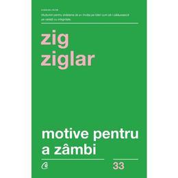 Motive pentru a zambi - Zig Ziglar, editura Curtea Veche