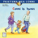 Conni la bunici - Liane Schneider, editura Casa