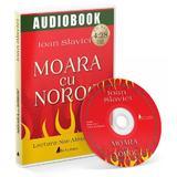 CD Moara cu noroc - Ioan Slavici, editura Act Si Politon