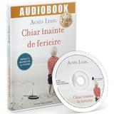 Audiobook. Chiar inainte de fericire - Agnes Ledig, editura Act Si Politon
