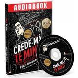 CD Crede-ma, te mint! - Ryan Holiday, editura Act Si Politon