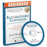 Audiobook. Automatizarea clientilor - John Warrillow, editura Act Si Politon