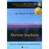 Audiobook Dorinte implinite - Wayne W. Dyer, editura Act Si Politon