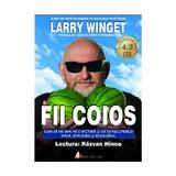 CD Fii coios - Larry Winget, editura Act Si Politon