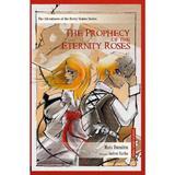 The Prophecy of the Eternity Roses - Mara Dumitru, Andrei Barbu, editura Cutiuta Cu Povesti